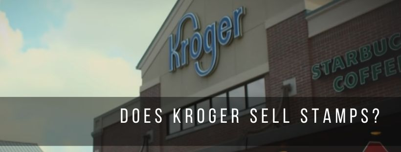 Does Kroger Sell Stamps?