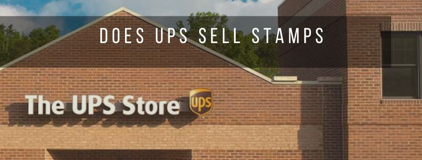 Does UPS Sell Stamps? Location & Contact Details